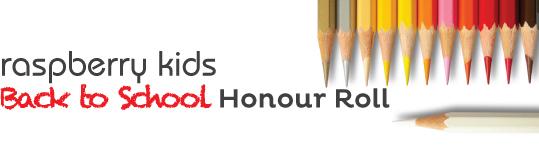 Raspberry Kids Back To School Honour Roll