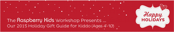 Raspberry Kids 2013 Gift Guide Kiddo